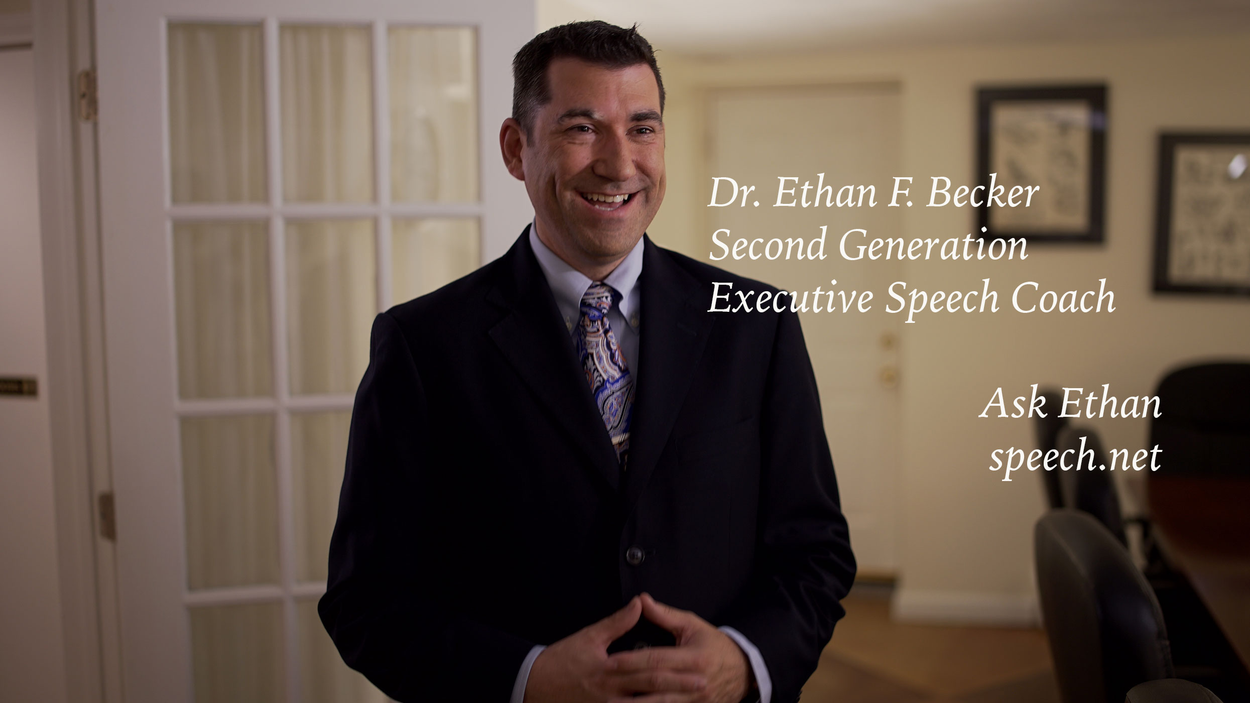 Ethan Becker, Ph.D., D.H.L.,M.B.A.,B.S.,Executive Communication Coach